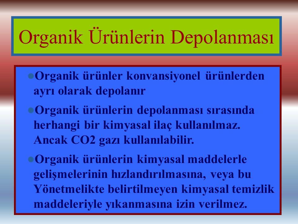 Organik ürünler konvansiyonel ürünlerden ayrı olarak depolanır Organik ürünlerin depolanması sırasında herhangi bir kimyasal ilaç kullanılmaz. Ancak C