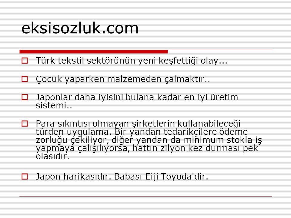 eksisozluk.com  Türk tekstil sektörünün yeni keşfettiği olay...  Çocuk yaparken malzemeden çalmaktır..  Japonlar daha iyisini bulana kadar en iyi ü