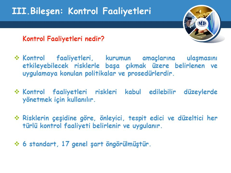 III.Bileşen: Kontrol Faaliyetleri Kontrol Faaliyetleri nedir.