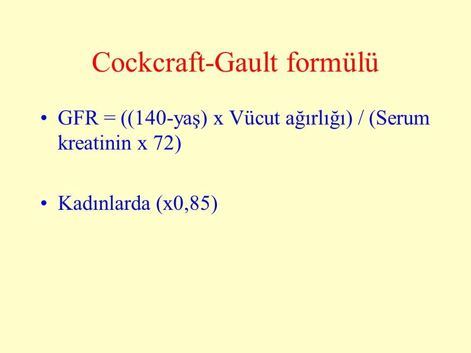 Cockcraft-Gault formülü GFR = ((140-yaş) x Vücut ağırlığı) / (Serum kreatinin x 72) Kadınlarda (x0,85)