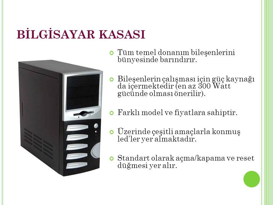 BİLGİSAYAR KASASI Tüm temel donanım bileşenlerini bünyesinde barındırır.