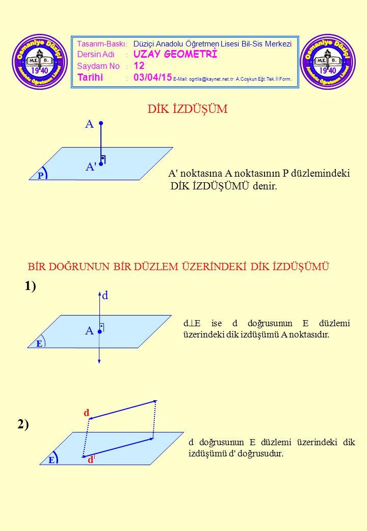 Tasarım-Baskı : Düziçi Anadolu Öğretmen Lisesi Bil-Sis Merkezi Dersin Adı : UZAY GEOMETRİ Saydam No : 12 Tarihi : 03/04/15 E-Mail: ogrtlis@kaynet.net.