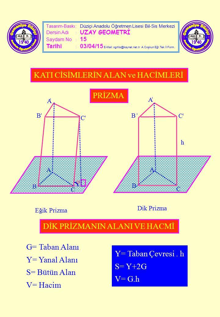 Tasarım-Baskı : Düziçi Anadolu Öğretmen Lisesi Bil-Sis Merkezi Dersin Adı : UZAY GEOMETRİ Saydam No : 15 Tarihi : 03/04/15 E-Mail: ogrtlis@kaynet.net.