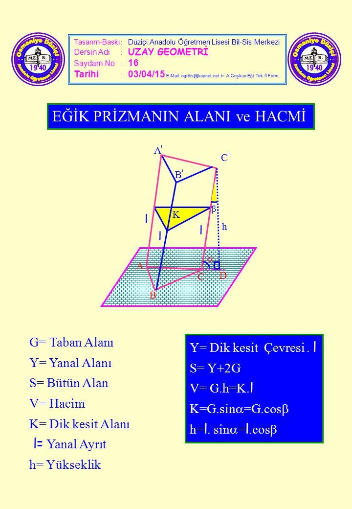 Tasarım-Baskı : Düziçi Anadolu Öğretmen Lisesi Bil-Sis Merkezi Dersin Adı : UZAY GEOMETRİ Saydam No : 16 Tarihi : 03/04/15 E-Mail: ogrtlis@kaynet.net.