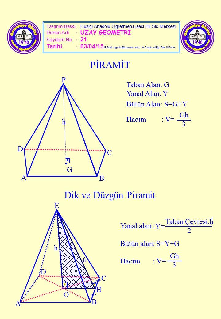 Tasarım-Baskı : Düziçi Anadolu Öğretmen Lisesi Bil-Sis Merkezi Dersin Adı : UZAY GEOMETRİ Saydam No : 21 Tarihi : 03/04/15 E-Mail: ogrtlis@kaynet.net.