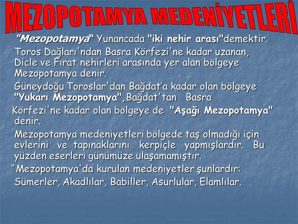 Mezopotamya Yunancada iki nehir arası demektir.