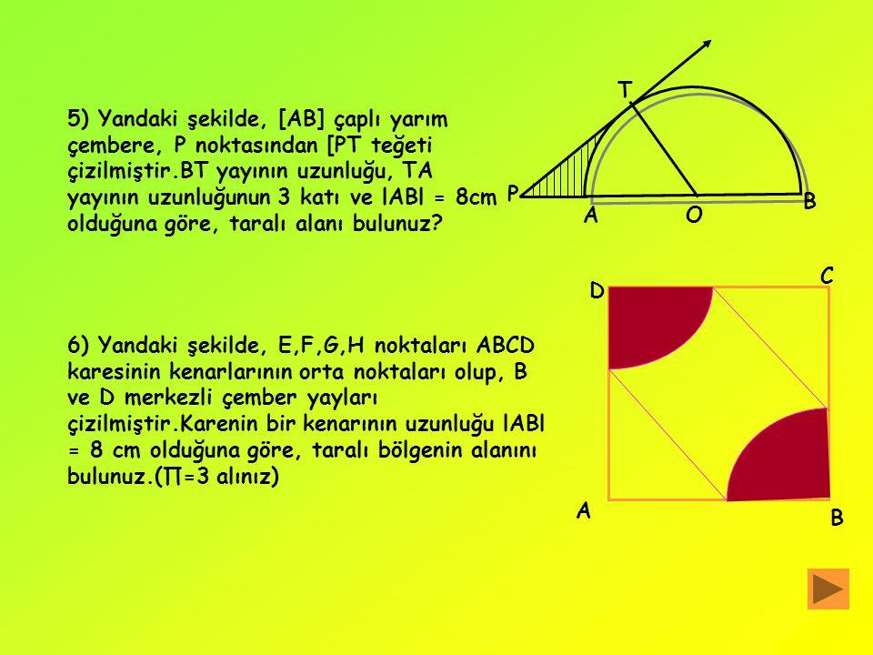 ALIŞTIRMALAR 1)Yarıçapının uzunluğu 2 cm olan dairenin çevresinin uzunluğunu ve alanını bulunuz? 2) Alanı 75 santimetre olan bir dairede, 72 derecelik