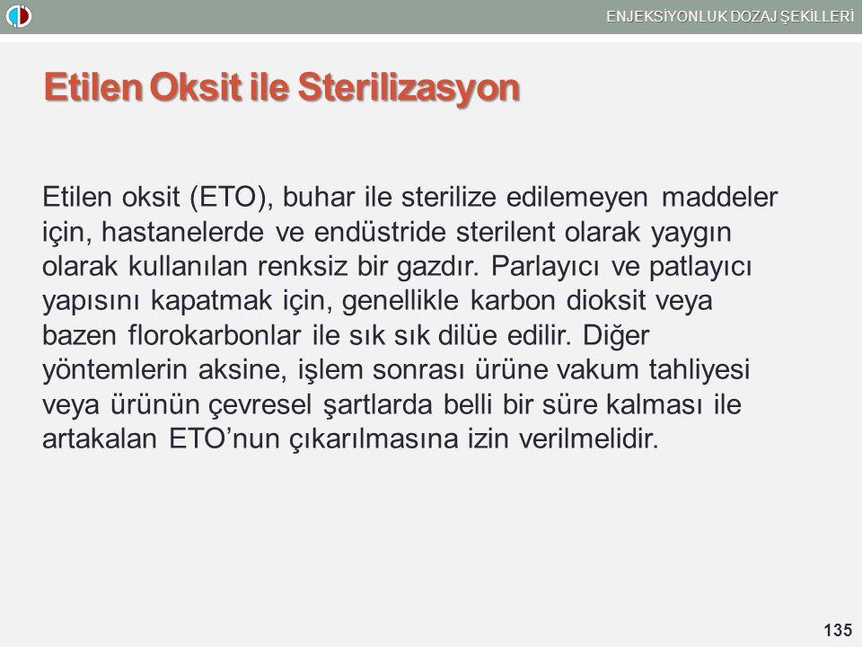 Etilen Oksit ile Sterilizasyon Etilen oksit (ETO), buhar ile sterilize edilemeyen maddeler için, hastanelerde ve endüstride sterilent olarak yaygın olarak kullanılan renksiz bir gazdır.