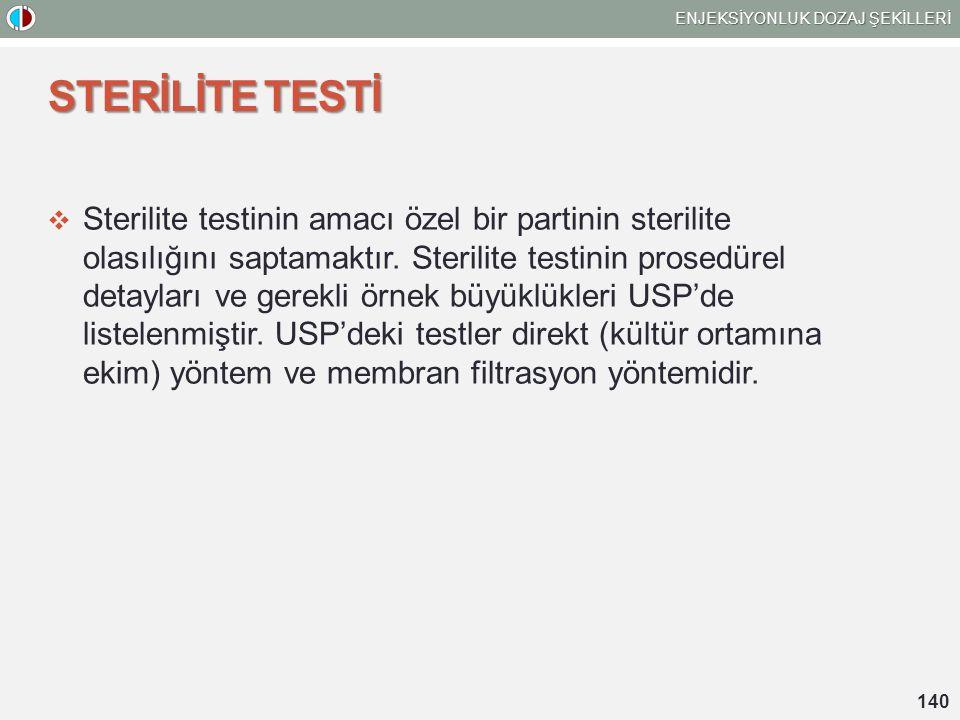 STERİLİTE TESTİ  Sterilite testinin amacı özel bir partinin sterilite olasılığını saptamaktır.