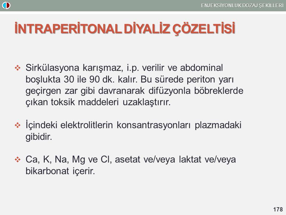 İNTRAPERİTONAL DİYALİZ ÇÖZELTİSİ  Sirkülasyona karışmaz, i.p.