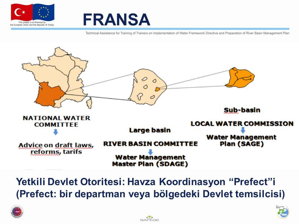 Yetkili Devlet Otoritesi: Havza Koordinasyon Prefect i (Prefect: bir departman veya bölgedeki Devlet temsilcisi) FRANSA