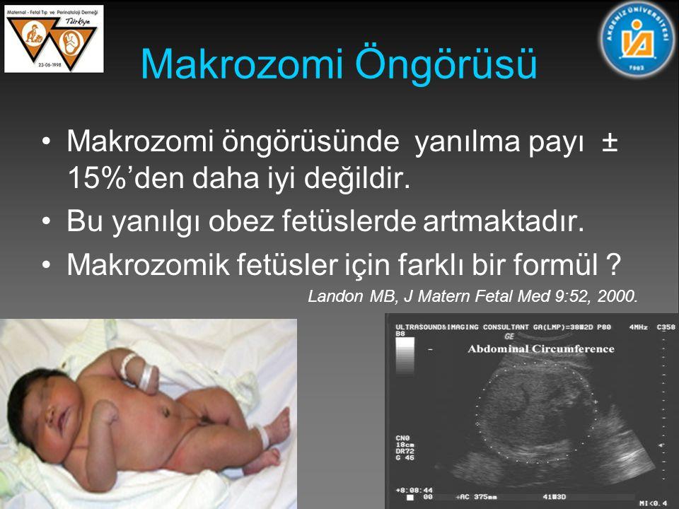 Makrozomi Öngörüsü Makrozomi öngörüsünde yanılma payı ± 15%'den daha iyi değildir.