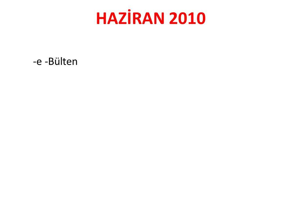 HAZİRAN 2010 -e -Bülten