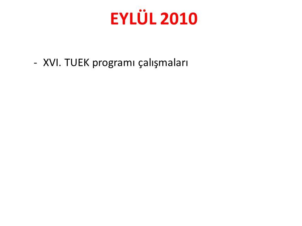 EYLÜL 2010 -XVI. TUEK programı çalışmaları