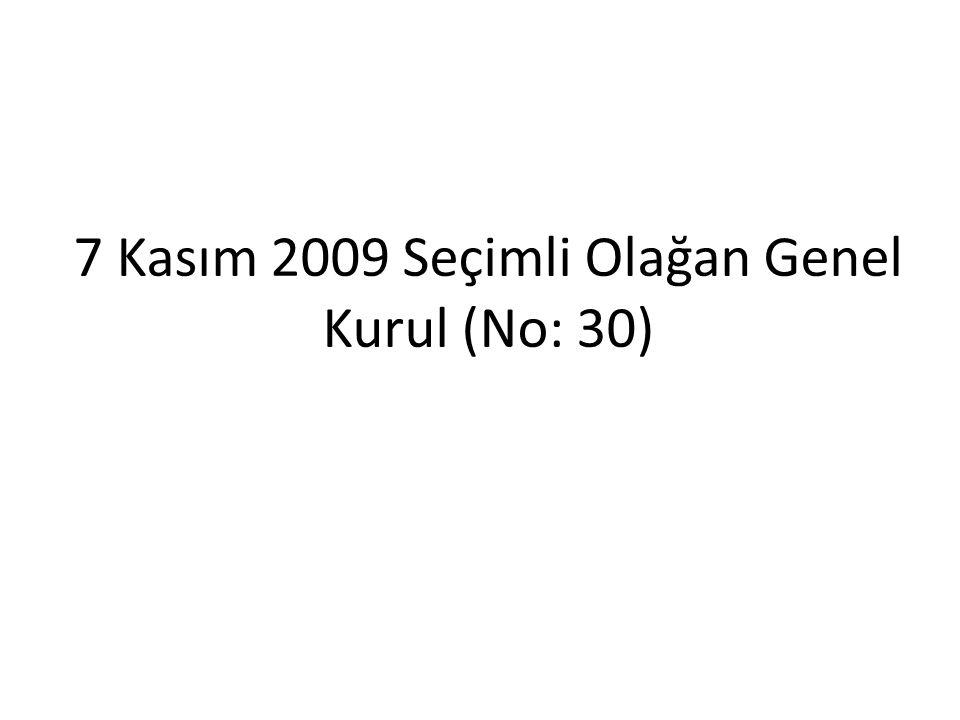 7 Kasım 2009 Seçimli Olağan Genel Kurul (No: 30)