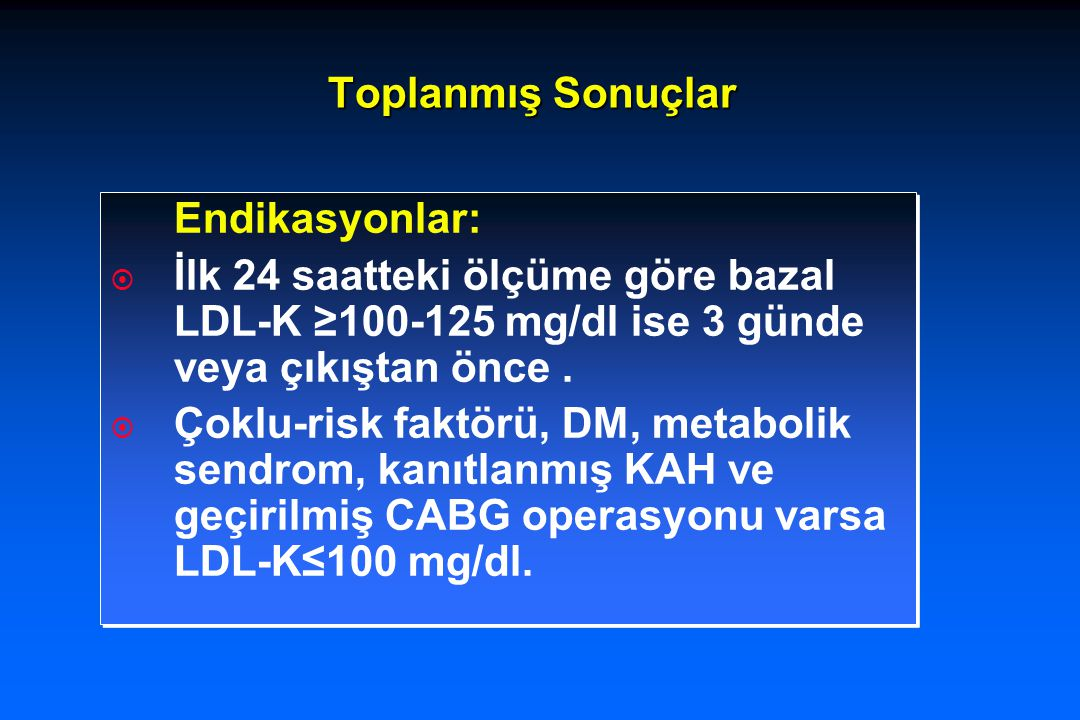 Fayda-1  LDL-K'un düşmesinden bağımsızdır (6-15 ay).