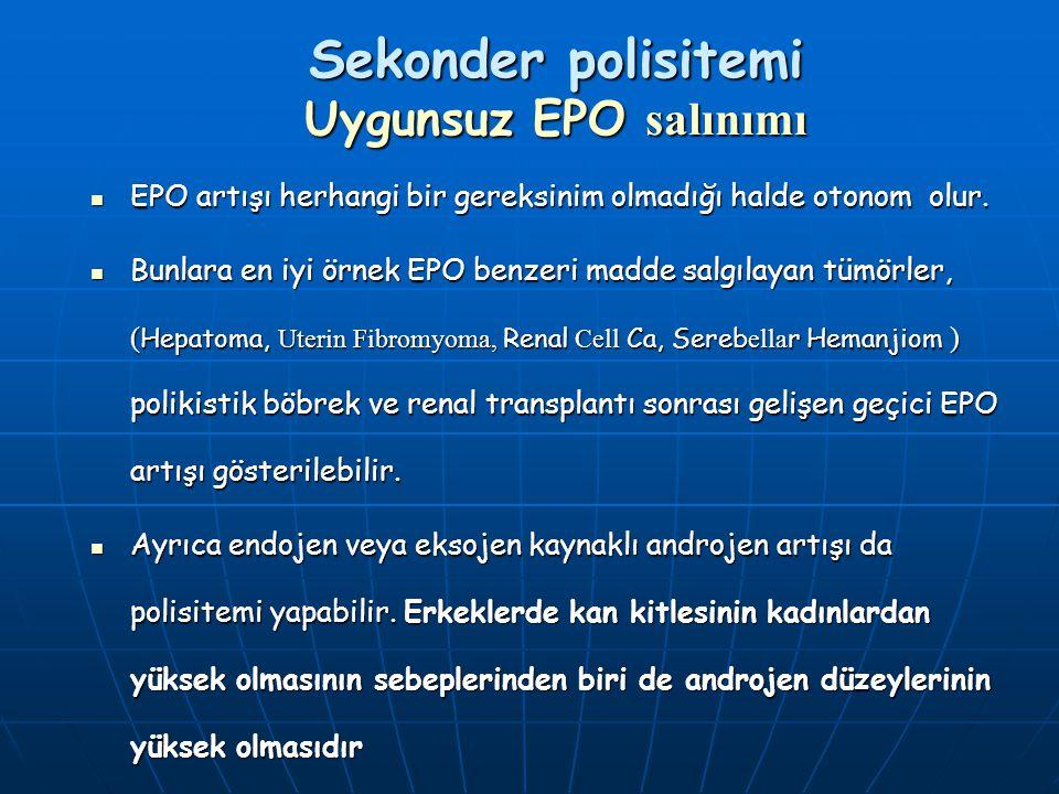 EPO artışı herhangi bir gereksinim olmadığı halde otonom olur. EPO artışı herhangi bir gereksinim olmadığı halde otonom olur. Bunlara en iyi örnek EPO
