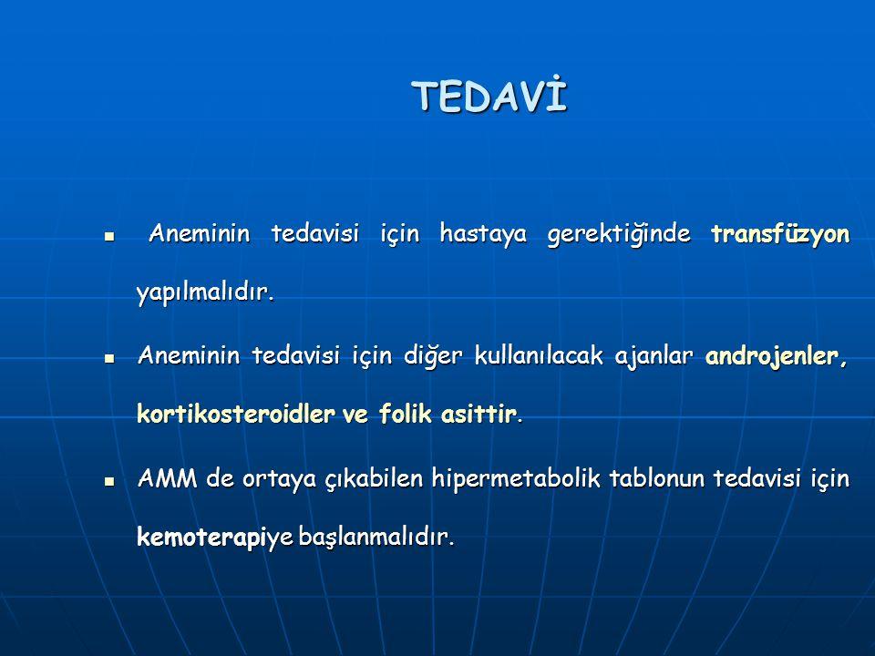 TEDAVİ Aneminin tedavisi için hastaya gerektiğinde transfüzyon yapılmalıdır. Aneminin tedavisi için hastaya gerektiğinde transfüzyon yapılmalıdır. Ane