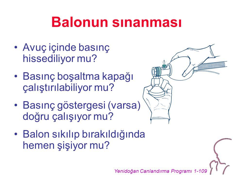 Yenidoğan Canlandırma Programı 1-109 Balonun sınanması Avuç içinde basınç hissediliyor mu.