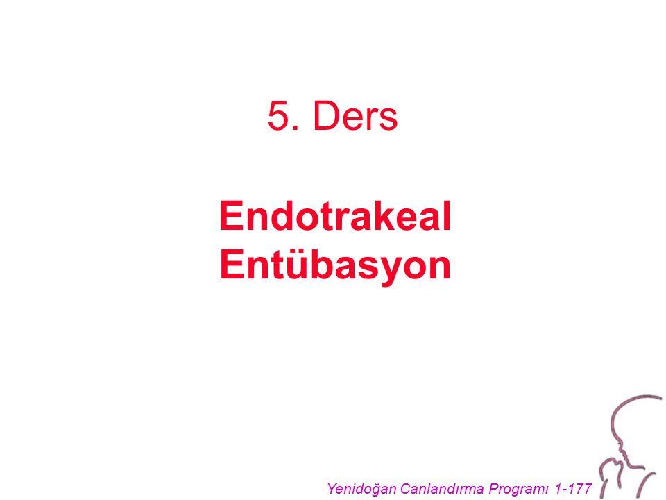 Yenidoğan Canlandırma Programı 1-177 5. Ders Endotrakeal Entübasyon