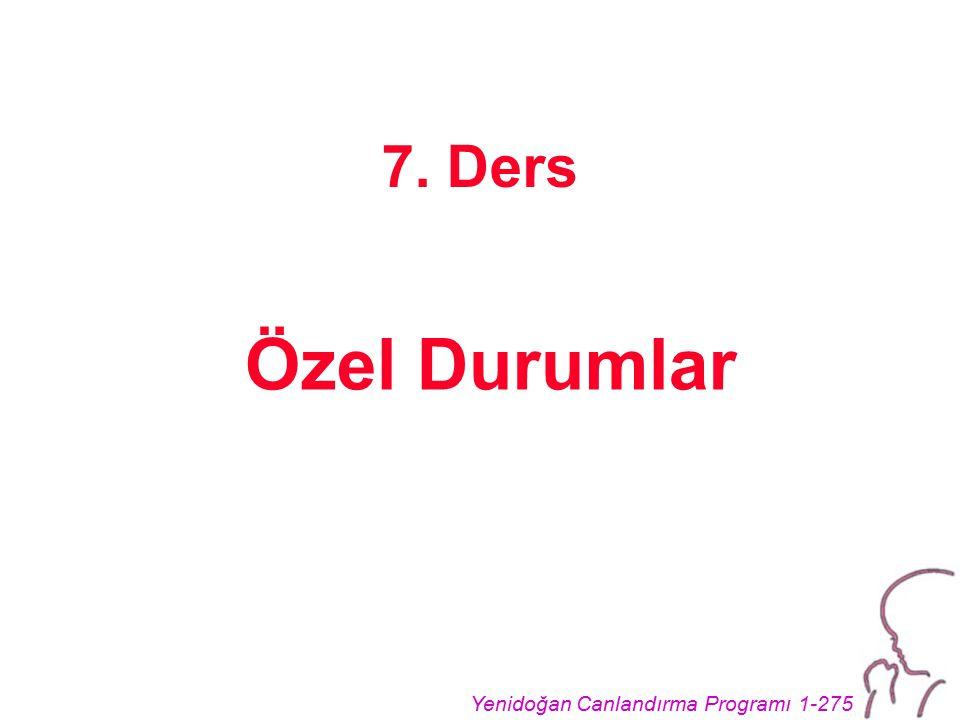Yenidoğan Canlandırma Programı 1-275 7. Ders Özel Durumlar