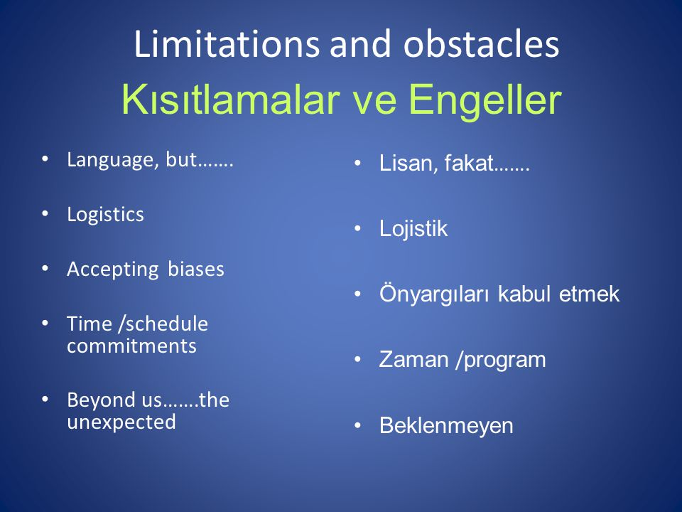 Limitations and obstacles Language, but…….