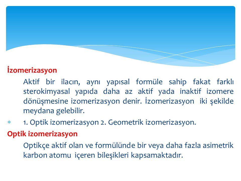 i.Rasemizasyon, ii.