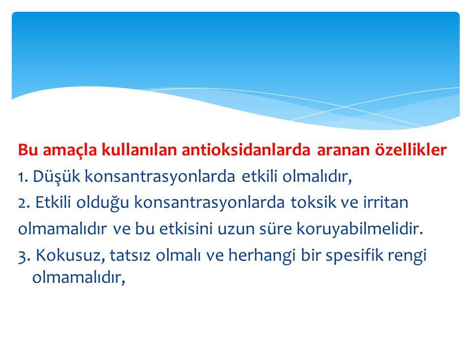  4.Dekompozisyon ürünleri de non-toksik ve non-irritan olmalıdır,  5.
