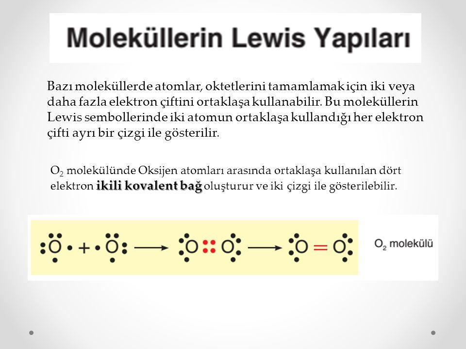 Bazı moleküllerde atomlar, oktetlerini tamamlamak için iki veya daha fazla elektron çiftini ortaklaşa kullanabilir. Bu moleküllerin Lewis sembollerind