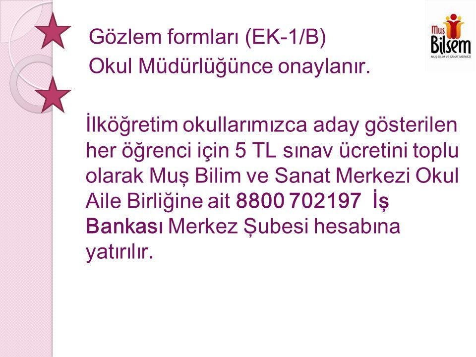 Gözlem formları (EK-1/B) Okul Müdürlüğünce onaylanır.