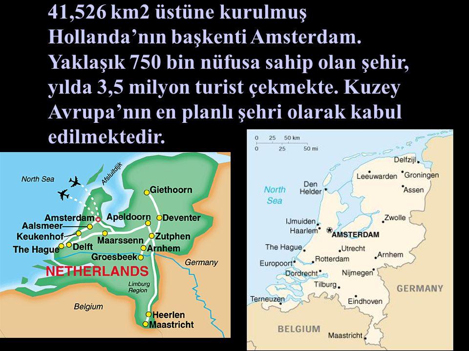 41,526 km2 üstüne kurulmuş Hollanda'nın başkenti Amsterdam.