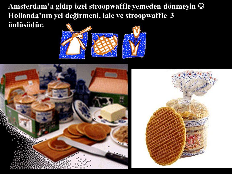 Amsterdam'a gidip özel stroopwaffle yemeden dönmeyin Hollanda'nın yel değirmeni, lale ve stroopwaffle 3 ünlüsüdür.