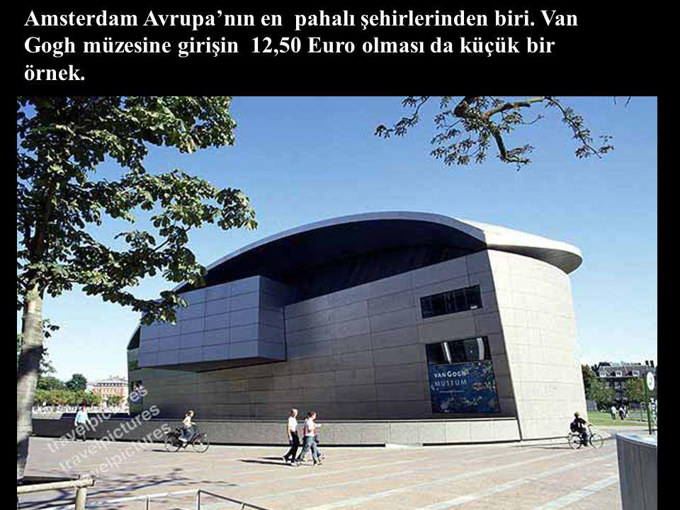 Amsterdam Avrupa'nın en pahalı şehirlerinden biri.