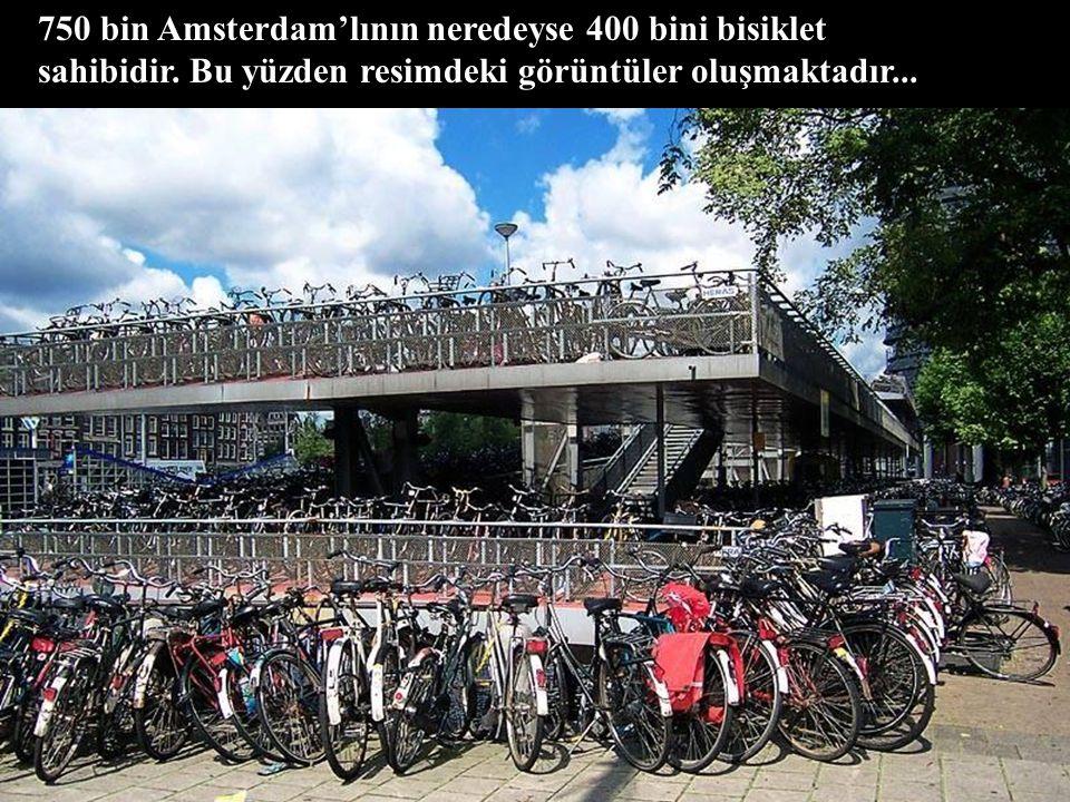750 bin Amsterdam'lının neredeyse 400 bini bisiklet sahibidir.