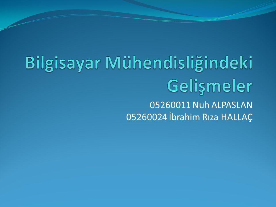 05260011 Nuh ALPASLAN 05260024 İbrahim Rıza HALLAÇ