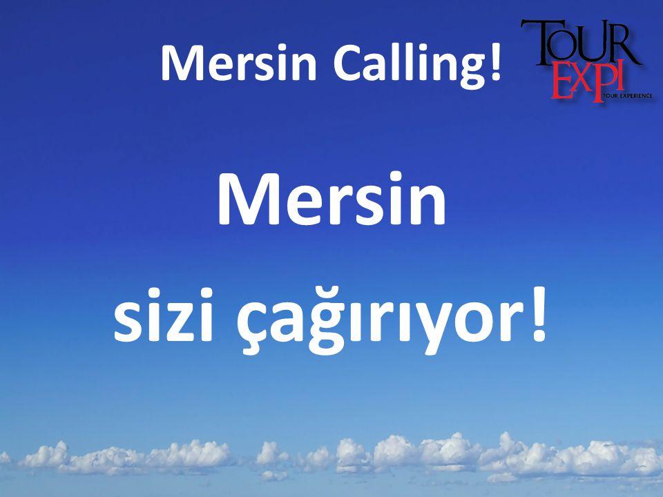 Mersin Calling! Mersin sizi çağırıyor!