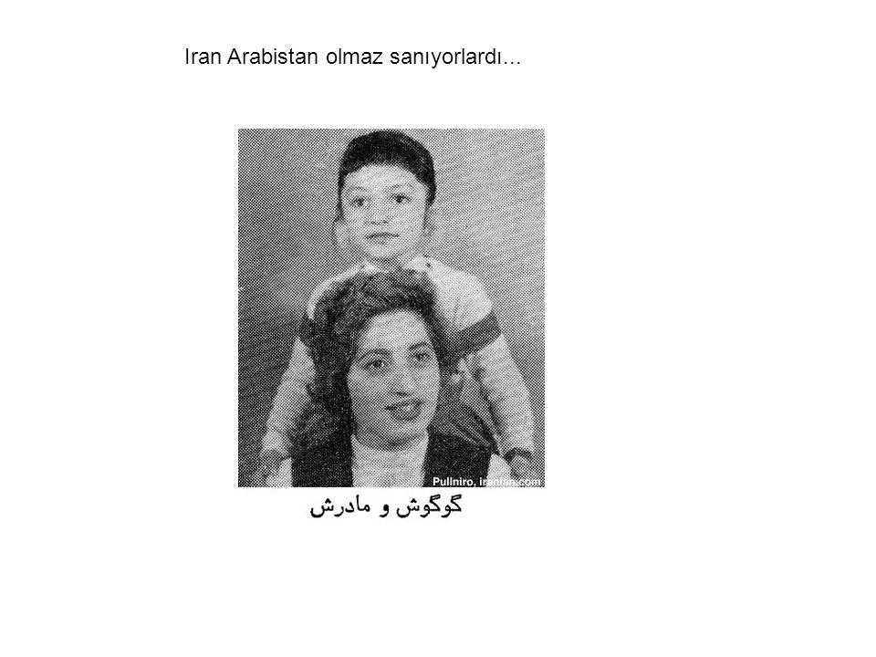 Iran Arabistan olmaz sanıyorlardı...