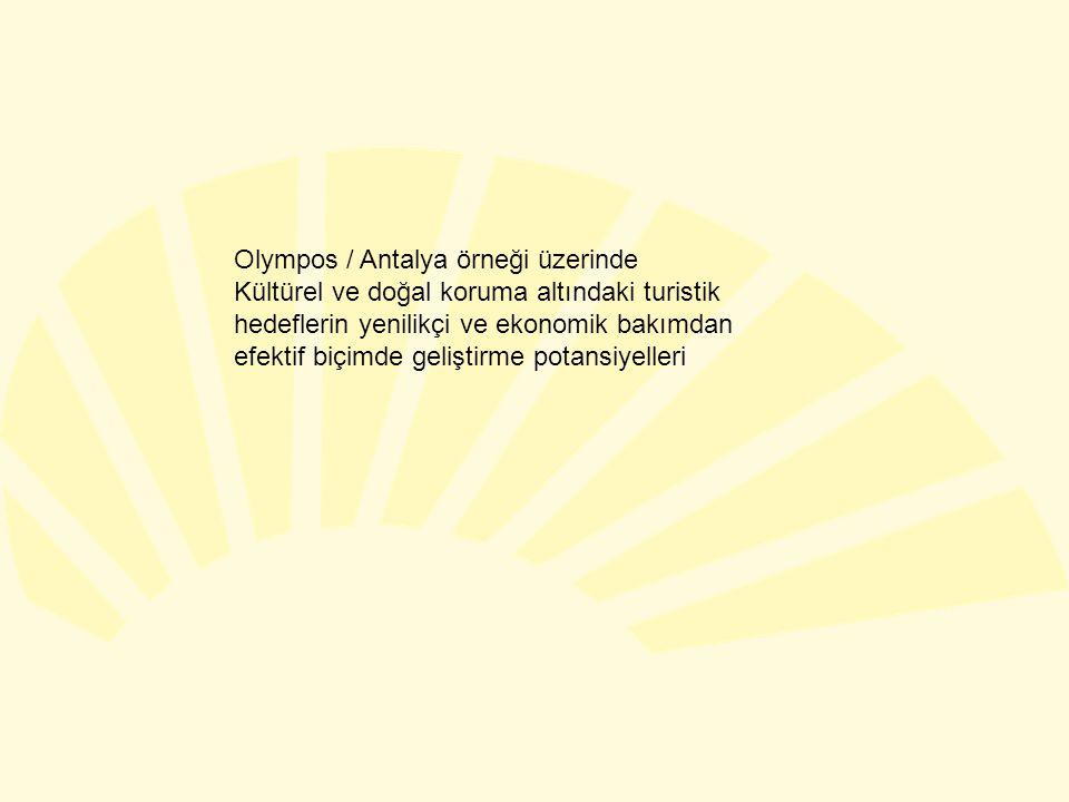 Olympos / Antalya örneği üzerinde Kültürel ve doğal koruma altındaki turistik hedeflerin yenilikçi ve ekonomik bakımdan efektif biçimde geliştirme potansiyelleri