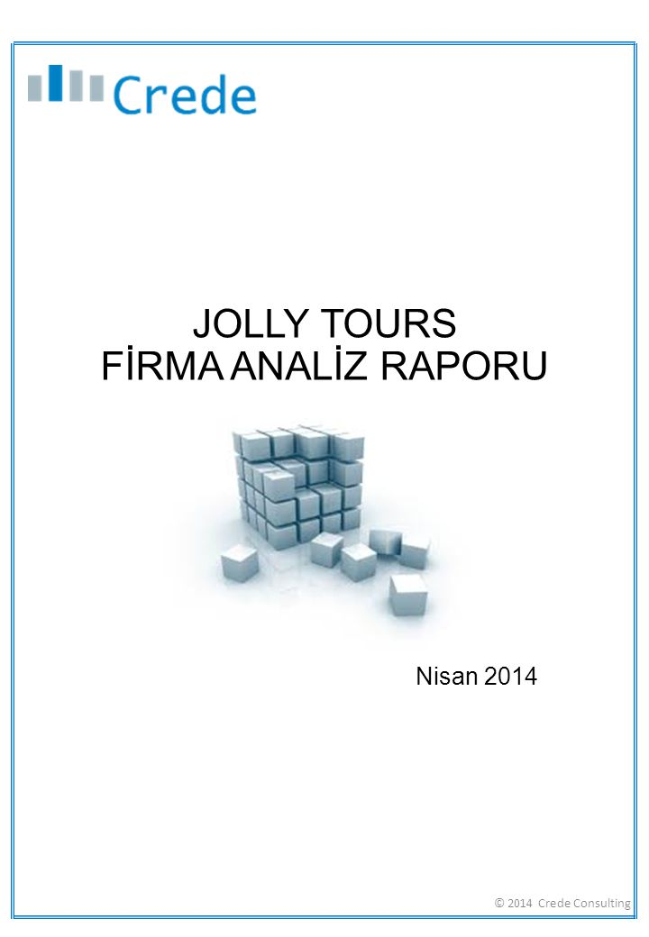 JOLLY TOURS FİRMA ANALİZ RAPORU © 2014 Crede Consulting Nisan 2014