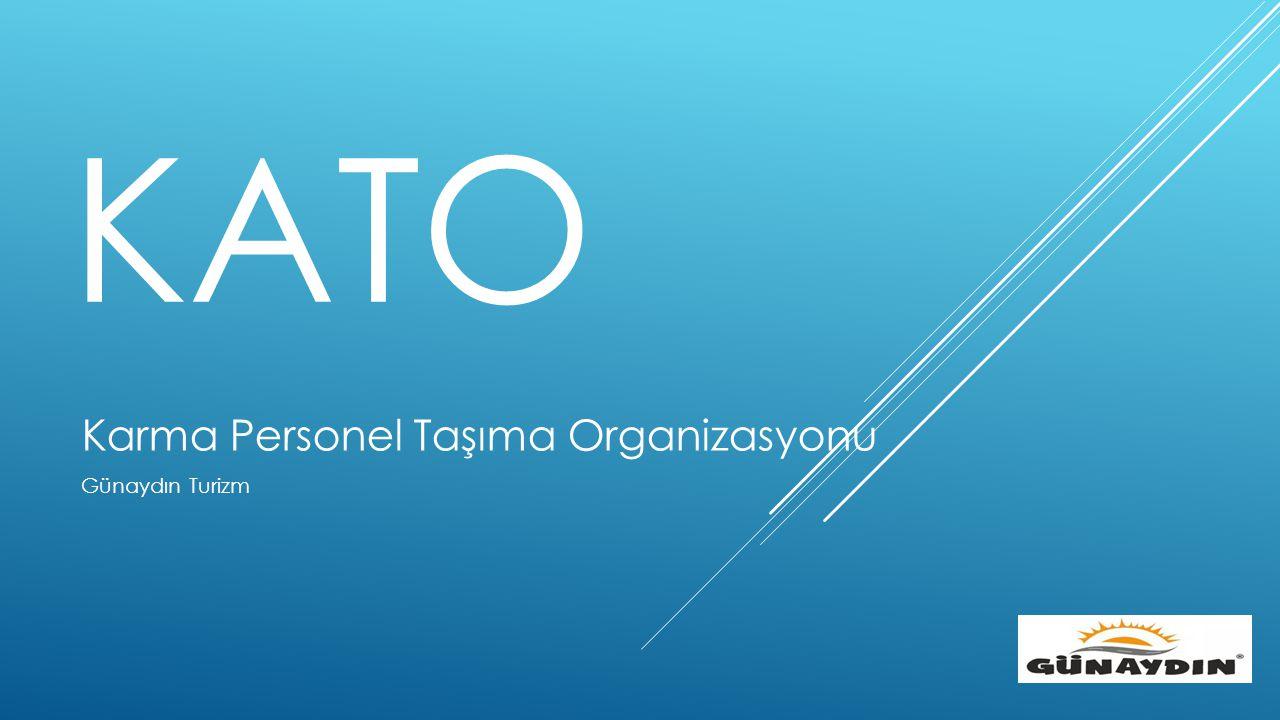 KATO Karma Personel Taşıma Organizasyonu Günaydın Turizm