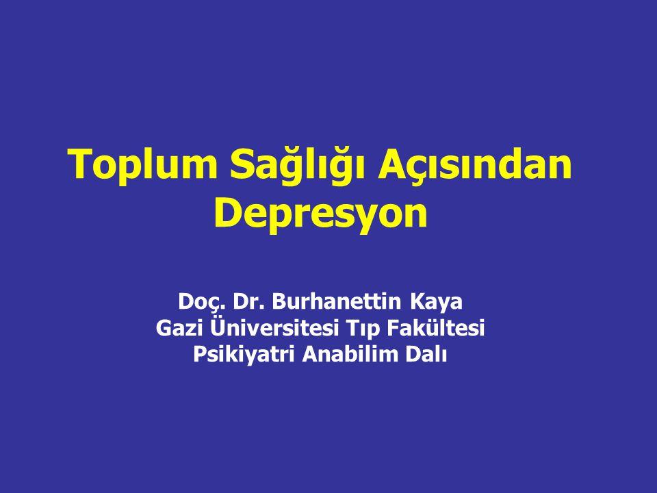Depresyonun epidemiyolojisi Depresyon hem ülkemizde, hem de dünyada önemli bir toplum sağlığı sorunu konumunda halk sağlığını dünya ölçeğinde en çok tehdit eden sorunların başında gelmekte