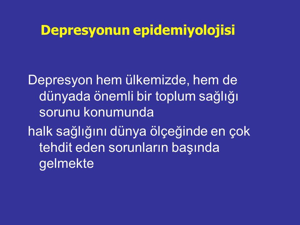 Depresyonun epidemiyolojisi Depresyon hem ülkemizde, hem de dünyada önemli bir toplum sağlığı sorunu konumunda halk sağlığını dünya ölçeğinde en çok t