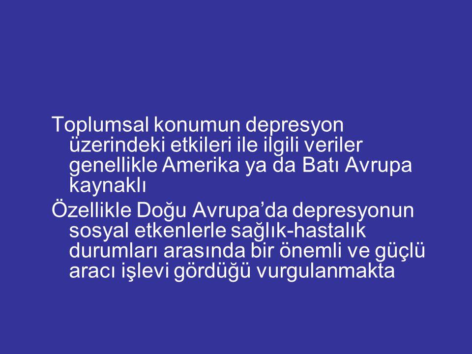 Toplumsal konumun depresyon üzerindeki etkileri ile ilgili veriler genellikle Amerika ya da Batı Avrupa kaynaklı Özellikle Doğu Avrupa'da depresyonun
