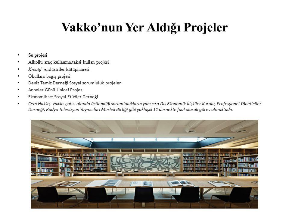 Vakko'nun Yer Aldığı Projeler Su projesi Alkollü araç kullanma,taksi kullan projesi Kreatif endüstriler kütüphanesi Okullara bağış projesi Deniz Temiz Derneği Sosyal sorumluluk projeler Anneler Günü Unicef Projes Ekonomik ve Sosyal Etüdler Derneği Cem Hakko, Vakko çatısı altında üstlendiği sorumlulukların yanı sıra Dış Ekonomik İlişkiler Kurulu, Profesyonel Yöneticiler Derneği, Radyo Televizyon Yayıncıları Meslek Birliği gibi yaklaşık 11 dernekte faal olarak görev almaktadır.