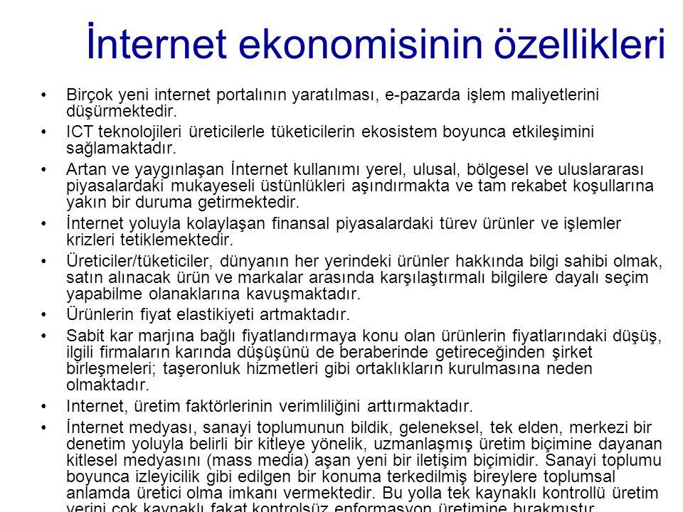 İnternet ekonomisinin özellikleri Birçok yeni internet portalının yaratılması, e-pazarda işlem maliyetlerini düşürmektedir. ICT teknolojileri üreticil