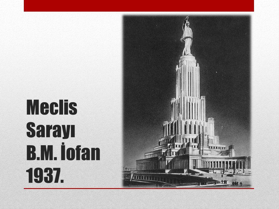 Meclis Sarayı B.M. İofan 1937.