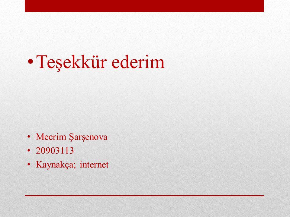 Teşekkür ederim Meerim Şarşenova 20903113 Kaynakça; internet