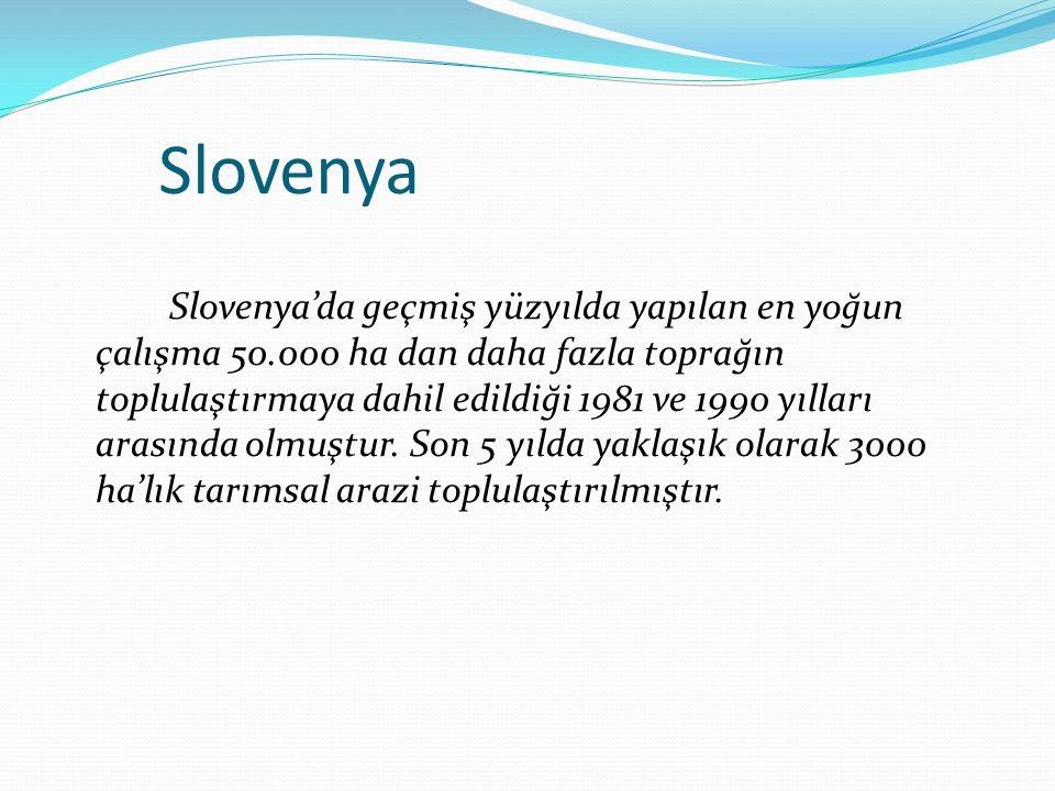Slovenya Slovenya'da geçmiş yüzyılda yapılan en yoğun çalışma 50.000 ha dan daha fazla toprağın toplulaştırmaya dahil edildiği 1981 ve 1990 yılları arasında olmuştur.