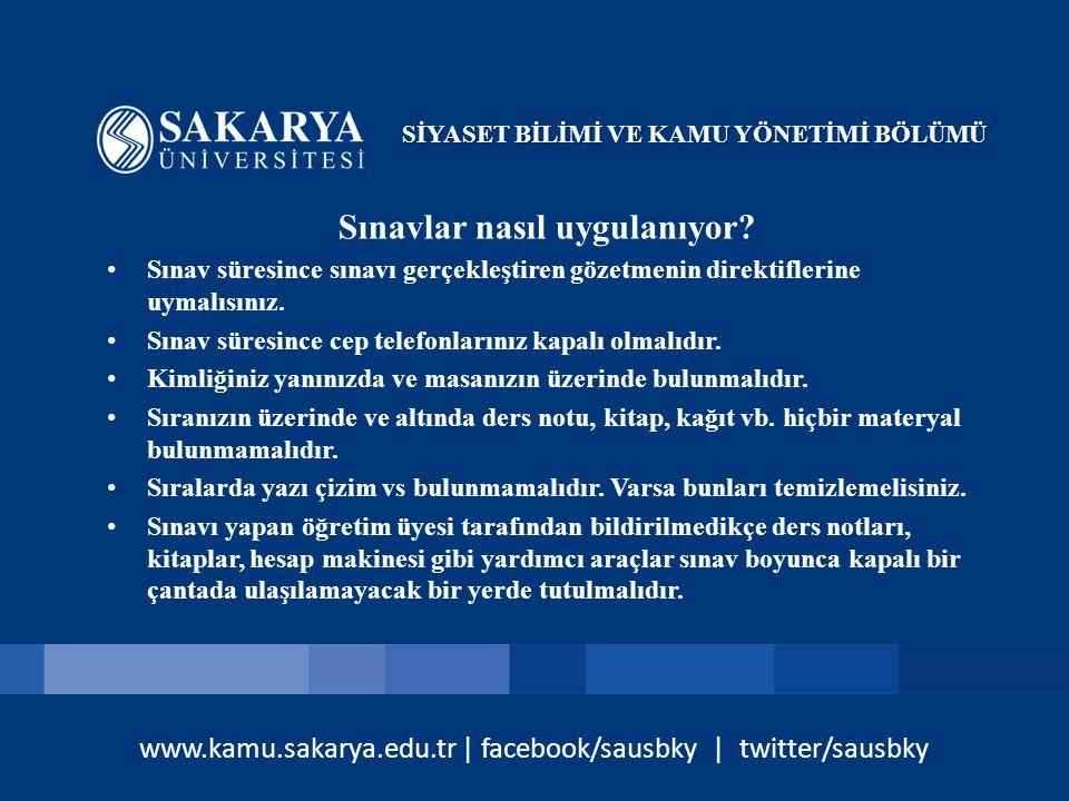 www.kamu.sakarya.edu.tr | facebook/sausbky | twitter/sausbky Sınavlar nasıl uygulanıyor.