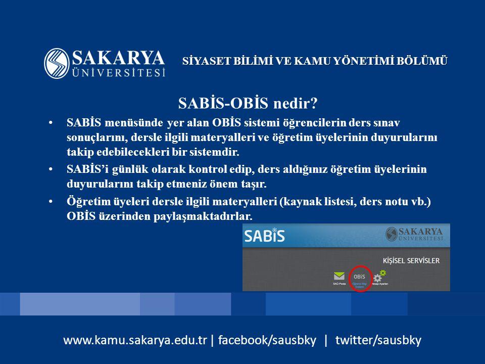 www.kamu.sakarya.edu.tr | facebook/sausbky | twitter/sausbky SABİS-OBİS nedir.